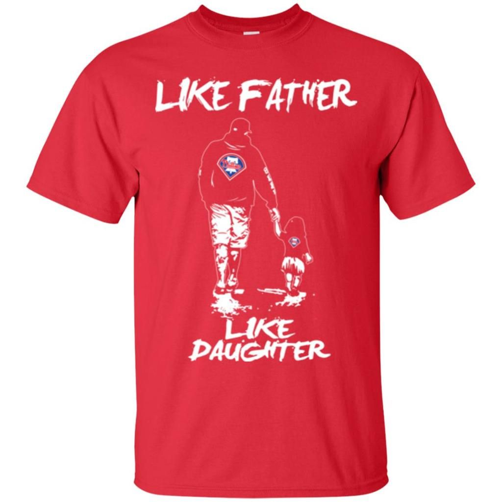 9ad8fb5bf42 Like Father Like Daughter Philadelphia Phillies T Shirts – Best Funny Store