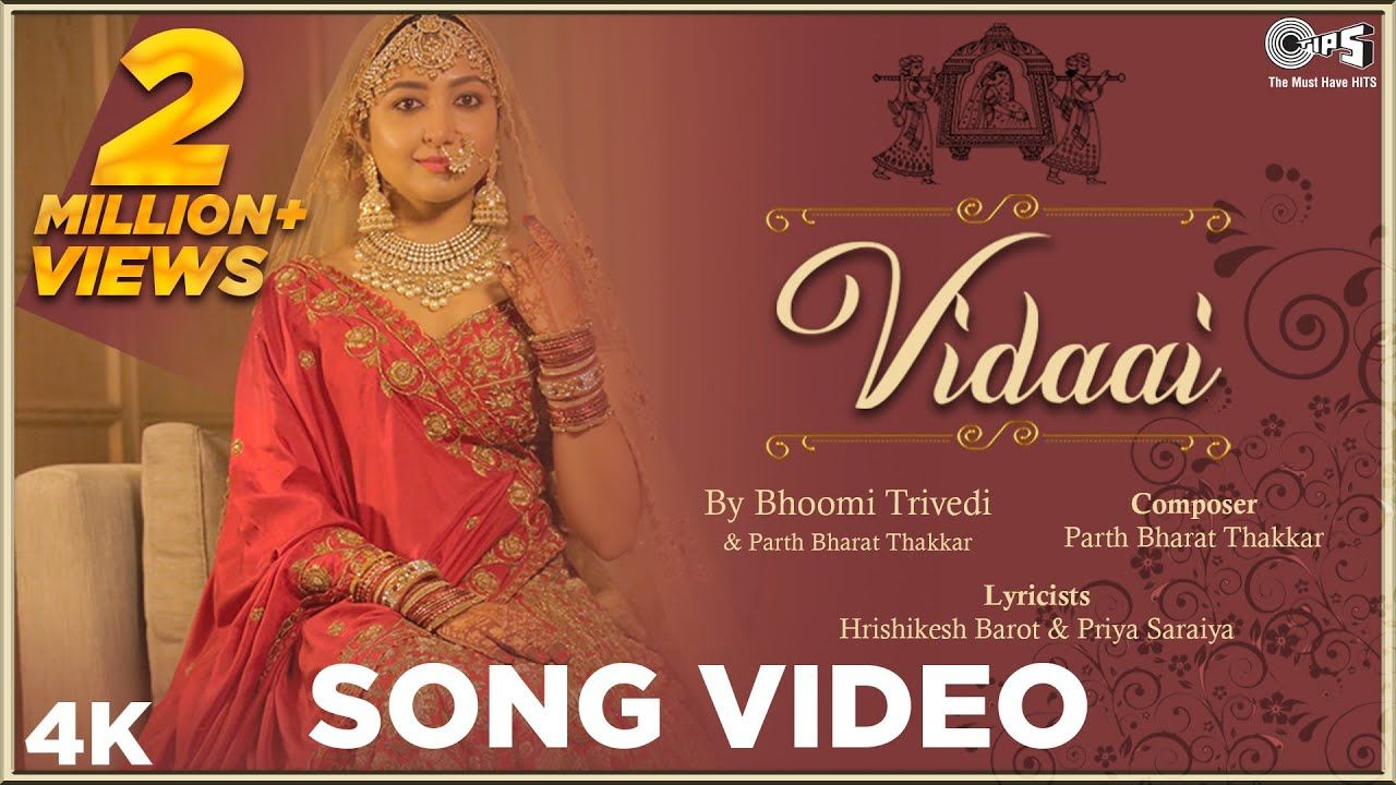 Vidaai Song Full Lyrics In English Bhoomi Trivedi Parth Bharat Thakkar Priya Saraiya Hrishikes Di 2020 Lagu