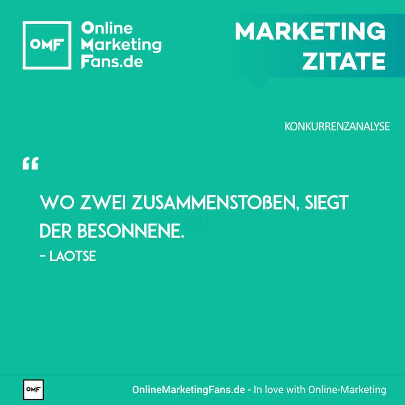 Marketing Zitate – Laotse – Besonnen handeln – Konkurrenzanalyse ...