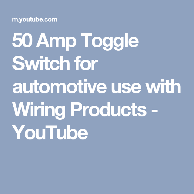 50 Amp Toggle Switch for automotive use with Wiring Products ...