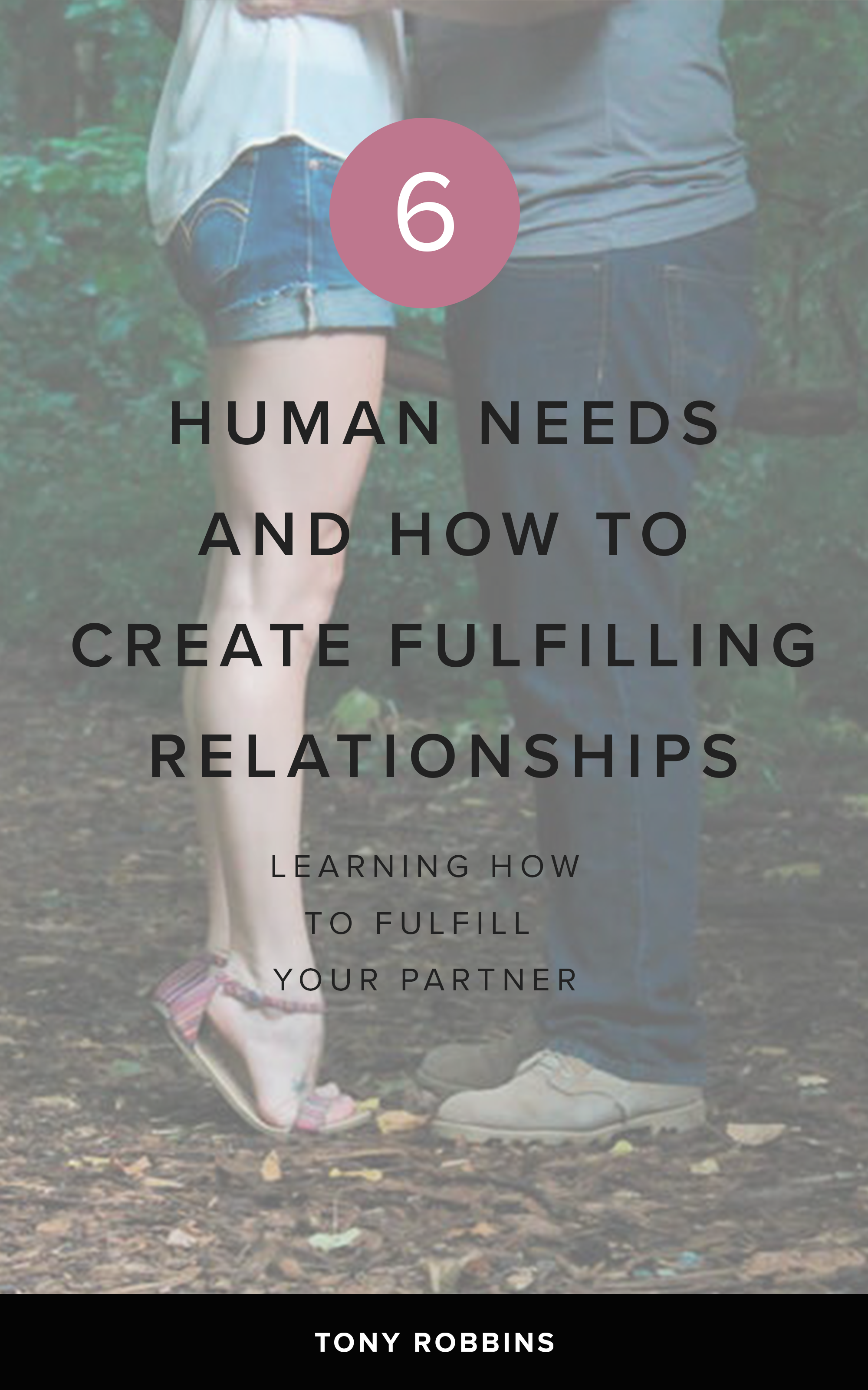 Important Human Needs To Create Fulfilling Relationships