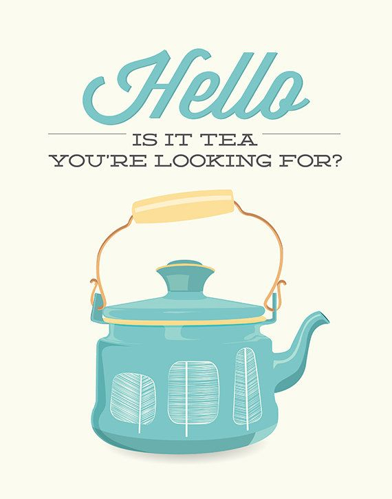 Tea Print – Hello is it Tea youre looking for – Funny kitchen Typography Poster wall art kettle aqua yellow mid century modern funny quote