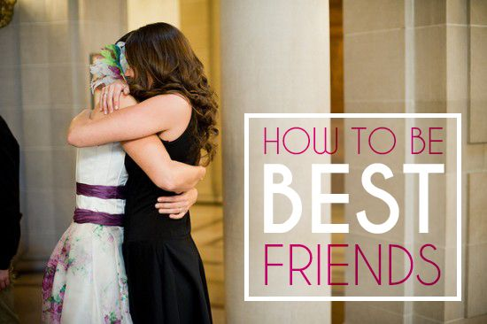 How To Be Best Friends
