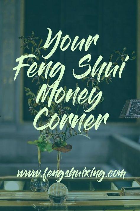 Feng Shui Money Corner For Wealth Feng Shui Wealth Feng Shui History Feng Shui Wealth Corner