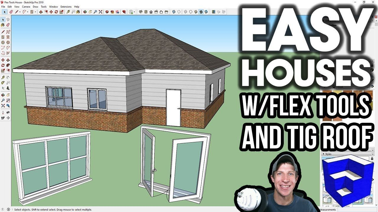 EASY HOUSES IN SKETCHUP with Flex Tools and TIG Roof ...