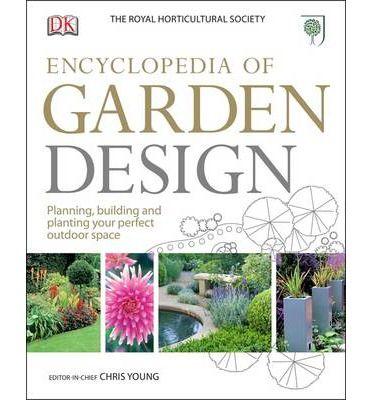 Encyclopedia Of Garden Design Guiding You Through The Whole Creative And Gardening Process This Book He Garden Design Garden Landscape Design Gardening Books