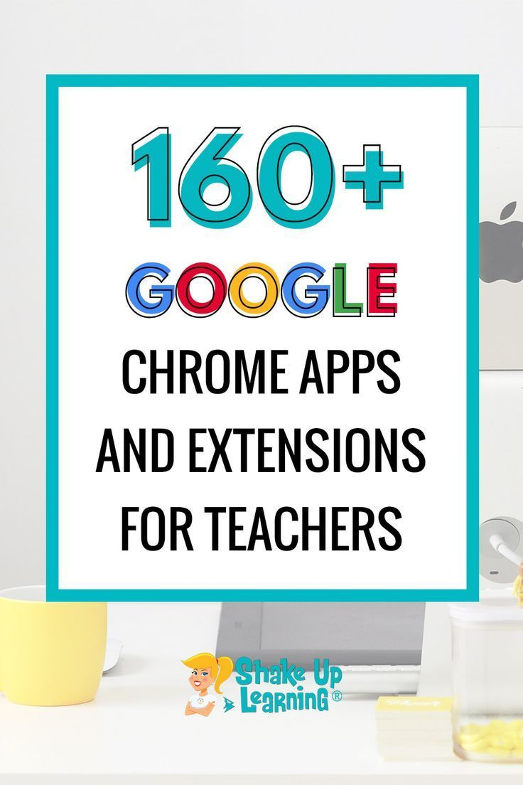 100+ Chrome Apps and Extensions for Teachers and Students | Shake Up Learning