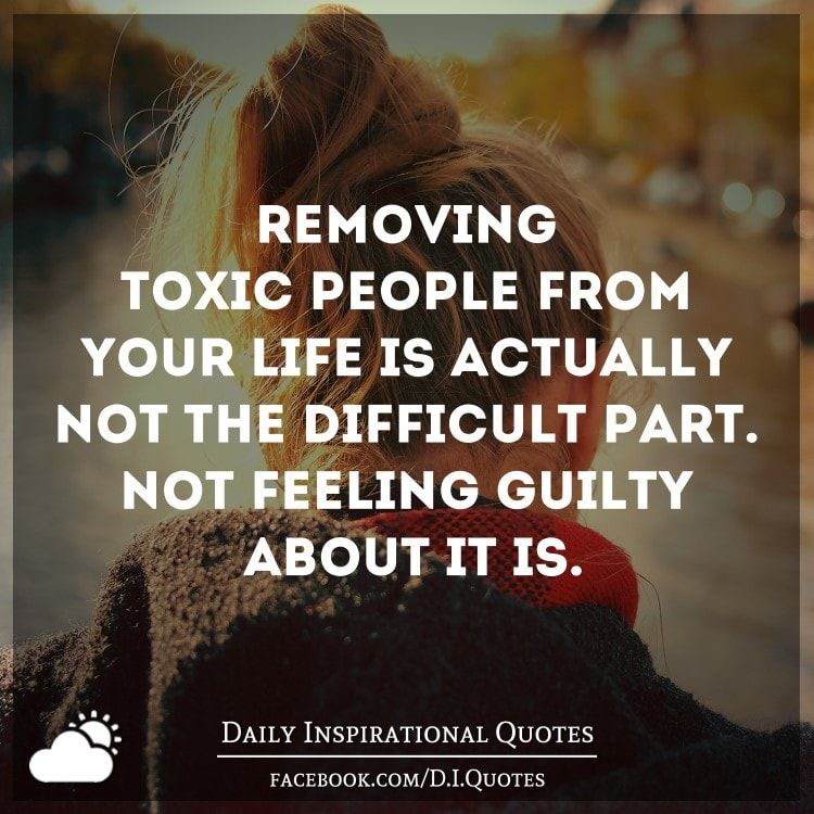 Removing Toxic People From Your Life Is Actually Not The