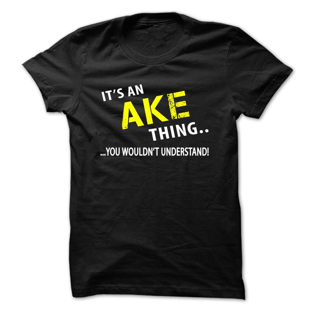 [Best Tshirt name origin] Its a AKE Thing Discount Hot Hoodies, Funny Tee Shirts