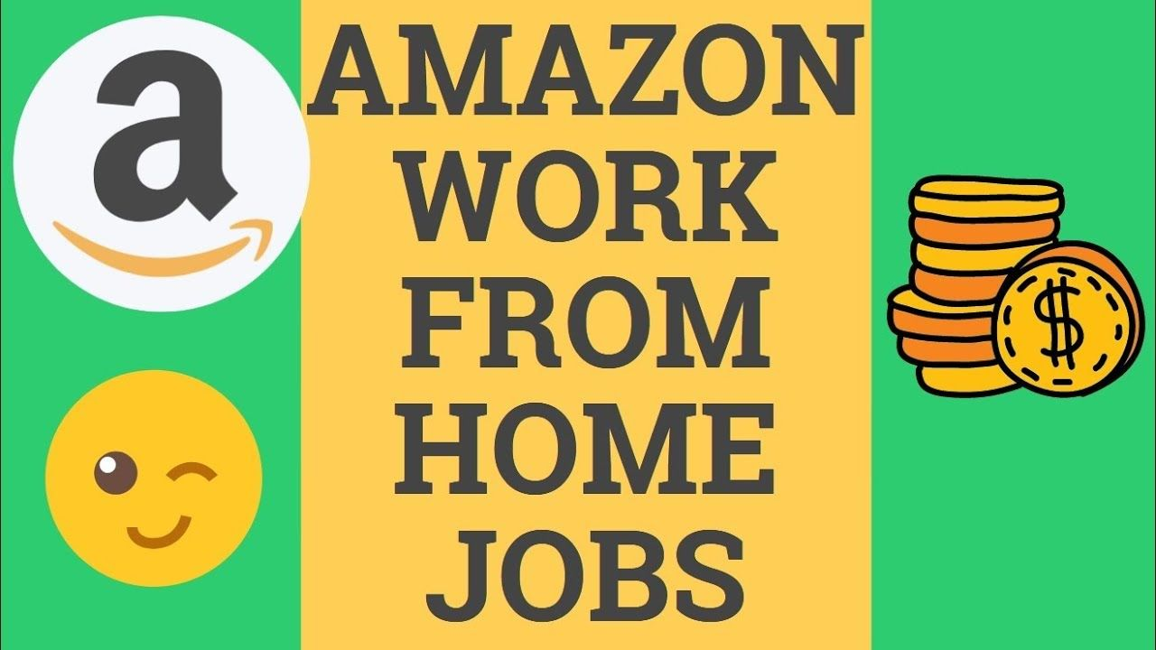 Amazon Work From Home Jobs 2020 Top 7 Make Money Online