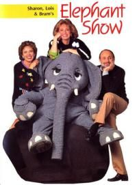 Sharon, Lois & Bram's Elephant Show    I used to love this
