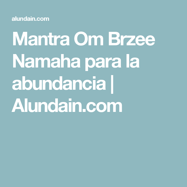 Mantra Om Brzee Namaha para la abundancia | Alundain.com