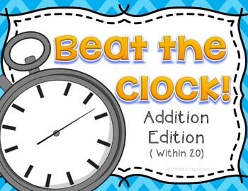 Math Facts: Beat the Clock Addition Practice (Within 20)  Fun twist on timed fact practice!