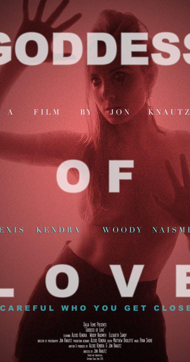 Goddess Of Love 2015 In 2021 Goddess Of Love Love Film Free Movies Online