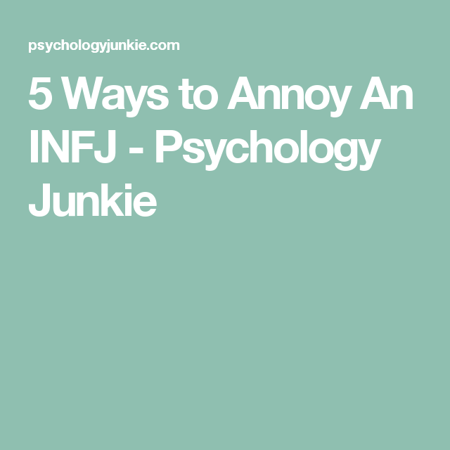 5 Ways to Annoy An INFJ   The Introvert Author   Infj, Entj