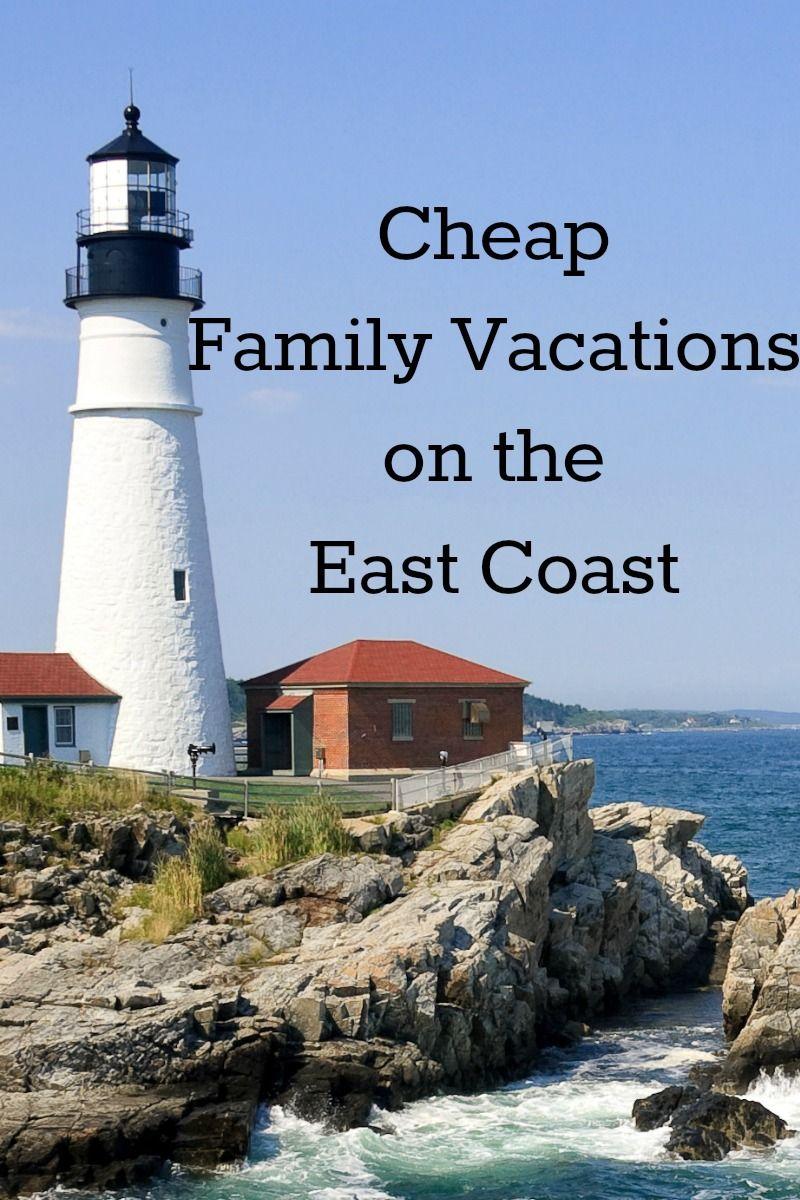 Cheap Family Vacations On The East Coast Cheap Family Vacations East Coast Family Vacations East Coast Travel