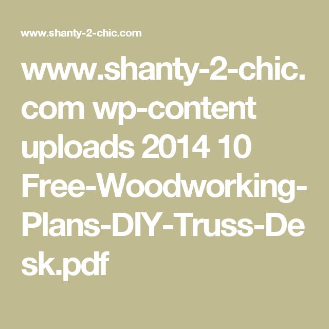 www.shanty-2-chic.com wp-content uploads 2014 10 Free-Woodworking-Plans-DIY-Truss-Desk.pdf