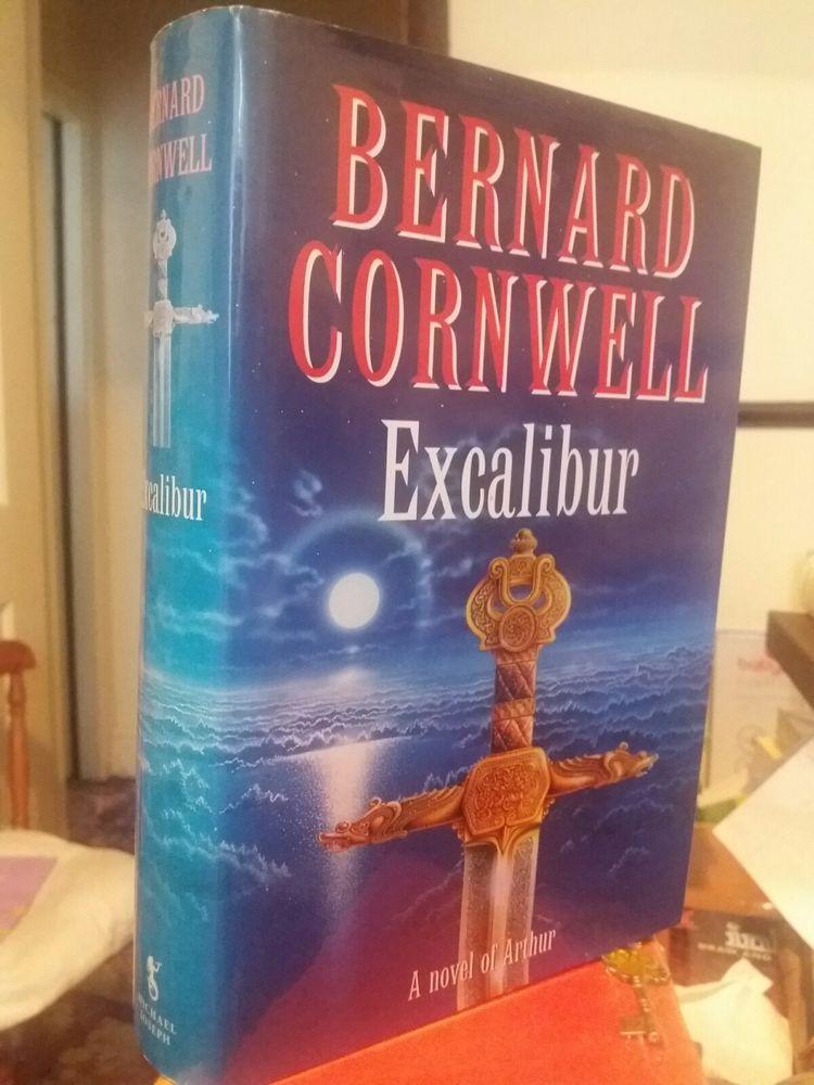 Excalibur By Bernard Cornwell Signed By Author Hardback 1st