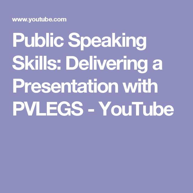 Public Speaking Skills Delivering A Presentation With Pvlegs Youtube Public Speaking Speaking Skills Public Speaking Tips