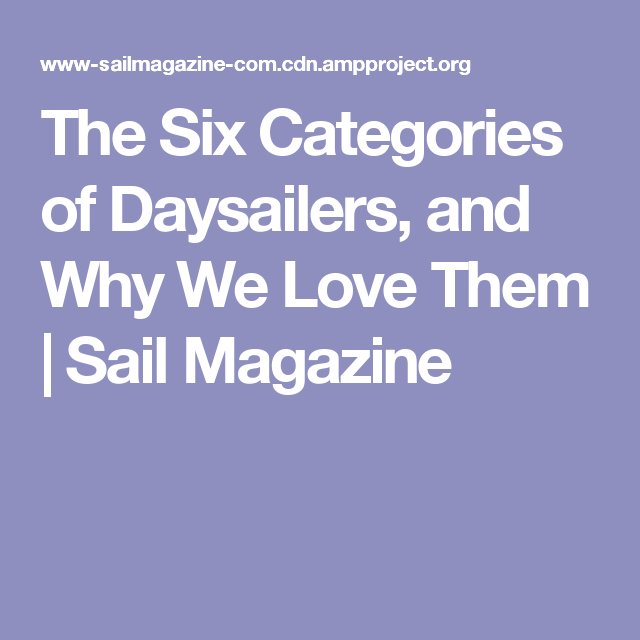 The Six Categories of Daysailers, and Why We Love Them | Sail Magazine