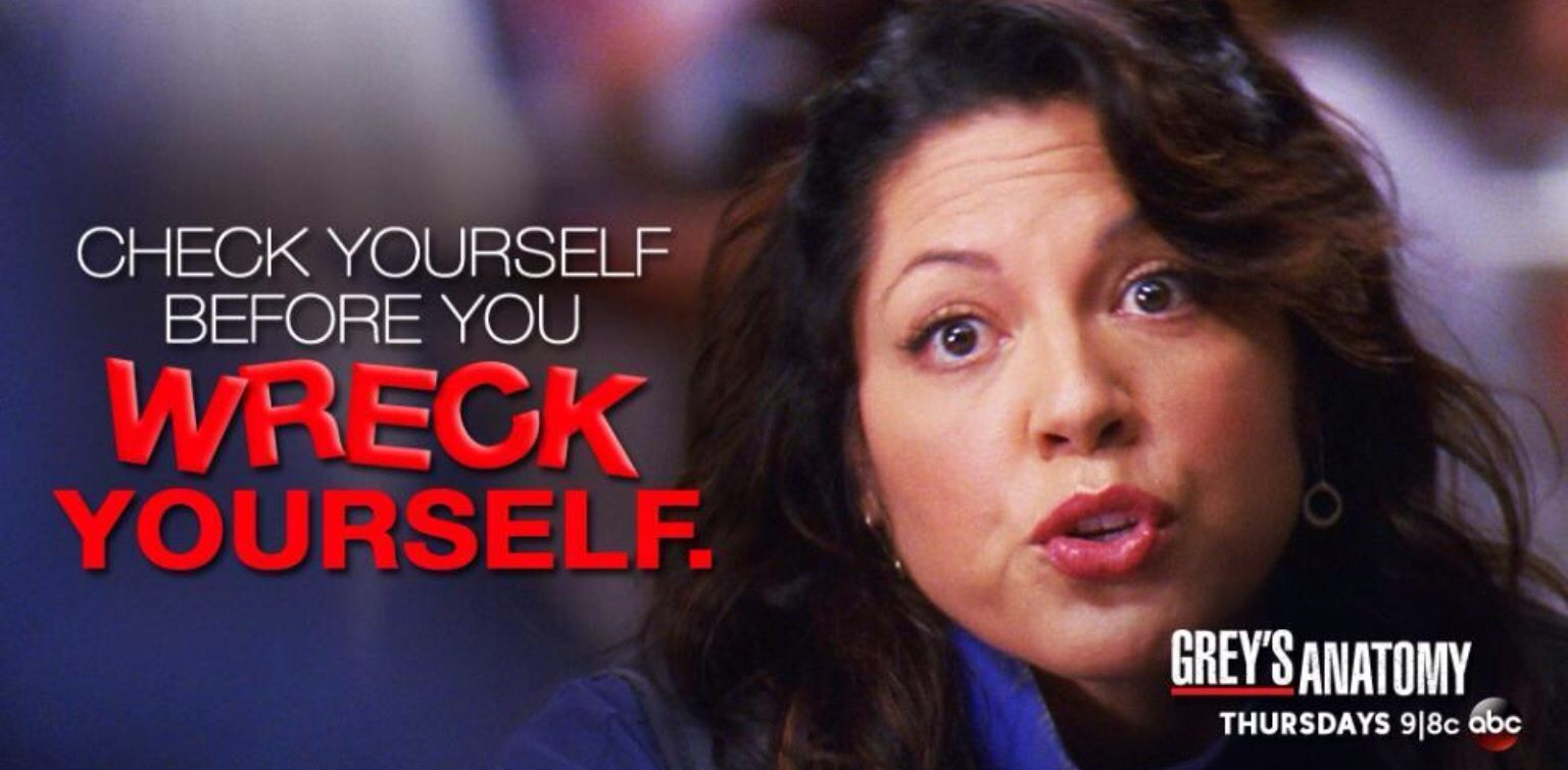 check yourself before you wreck yourself grey s anatomy