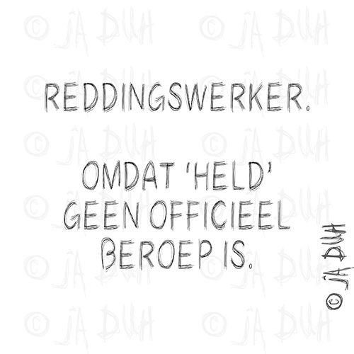 spreuken brandweer Reddingswerker Ja Duh! #humor #spreuk #Nederlands #lachen #lol  spreuken brandweer