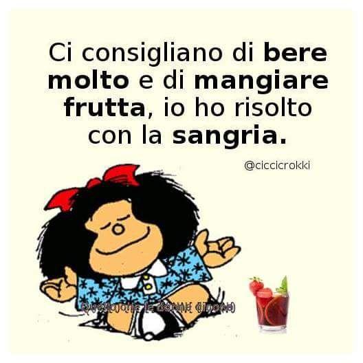 Mafalda - ci consigliano di bere molta frutta ...   Citazioni divertenti,  Citazioni umoristiche, Citazioni sarcastiche