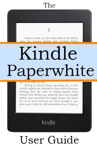 kindle paperwhite user guide the best paperwhite manual to master rh pinterest co uk kindle paperwhite user's guide pdf kindle paperwhite user's guide pdf