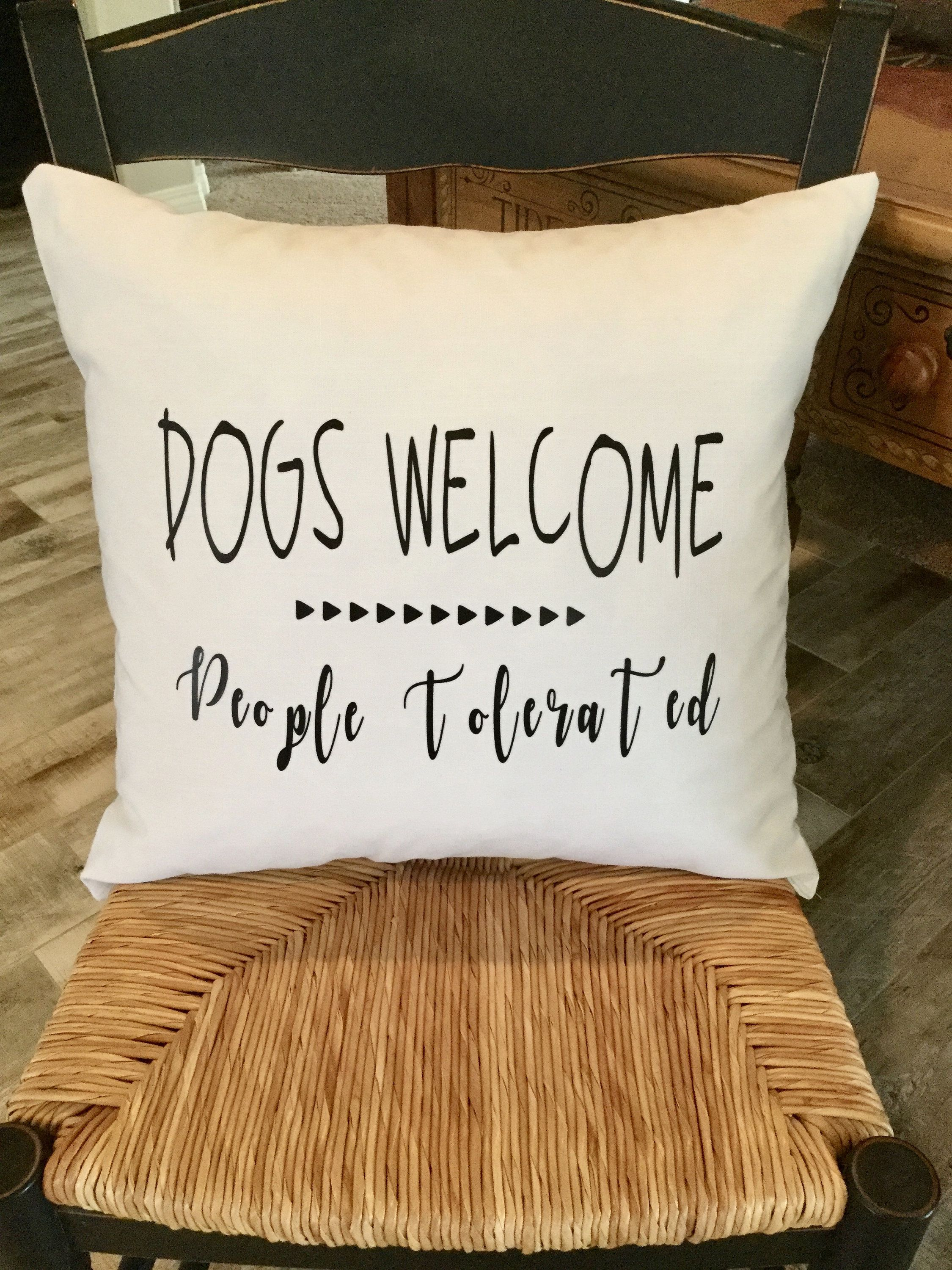 Feather Pillows With Sayings Dogs Welcome People Tolerated With