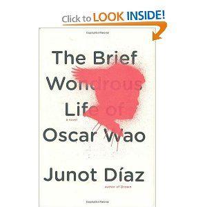 The Brief Wonderous Life of Oscar Wao Junot Diaz. It's