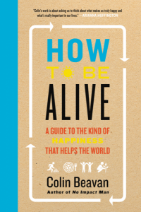 How to Be Alive A Guide