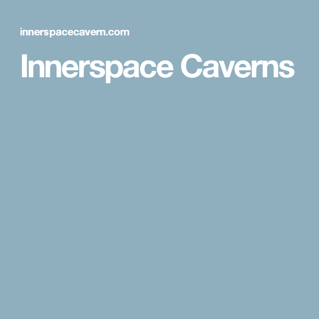 Innerspace Caverns