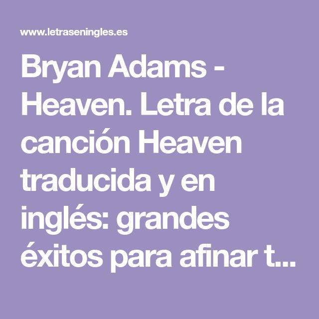 Bryan Adams Heaven Letra De La Canción Heaven Traducida Y En Inglés Grandes éxitos Pa Canciones En Ingles Traducidas Métodos Para Aprender Inglés Canciones