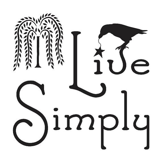 Primitive STENCIL**Live Simply w/willow  crow** 12\