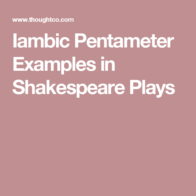 Everything You Need to Know About Iambic Pentameter