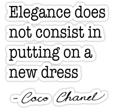 Elegance does not consist in putting on a new dress - Coco Chanel Quotes