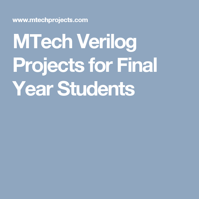 MTech Verilog Projects for Final Year Students | MTECH