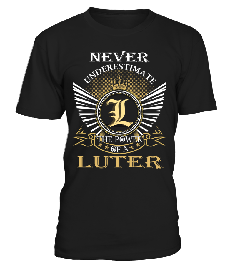 Never Underestimate the Power of a LUTER