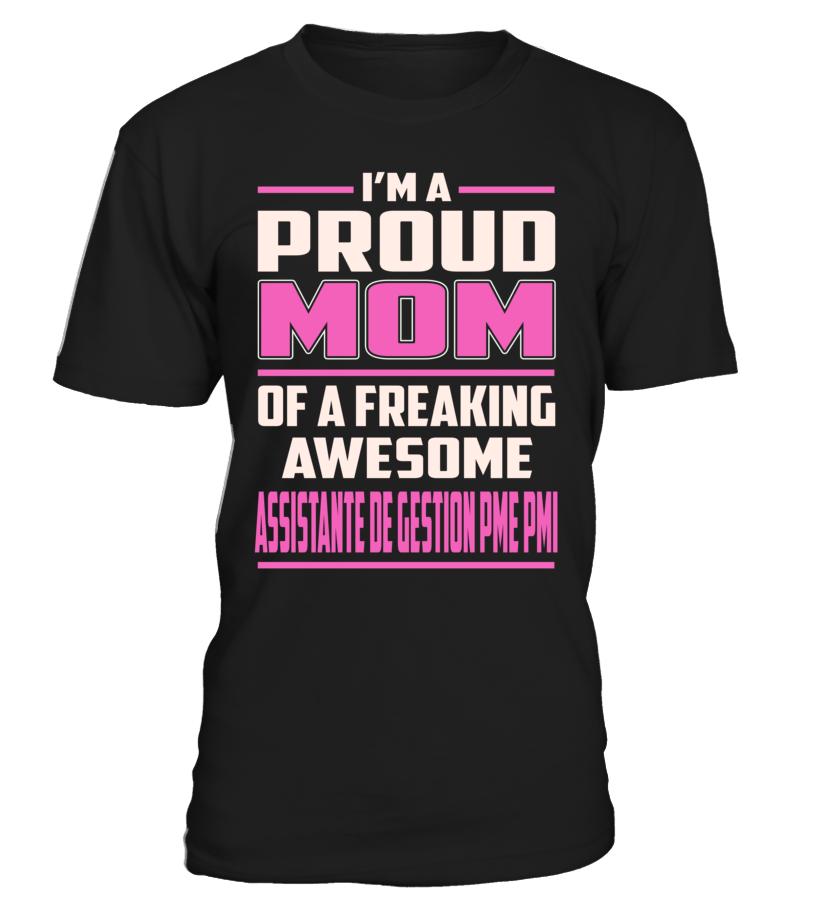 Assistante De Gestion Pme Pmi Proud MOM Job Title T-Shirt #AssistanteDeGestionPmePmi