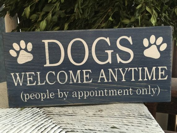 Funny Dog Sign Dogs Welcome Funny Pet Sign By Soulspeakandsawdust