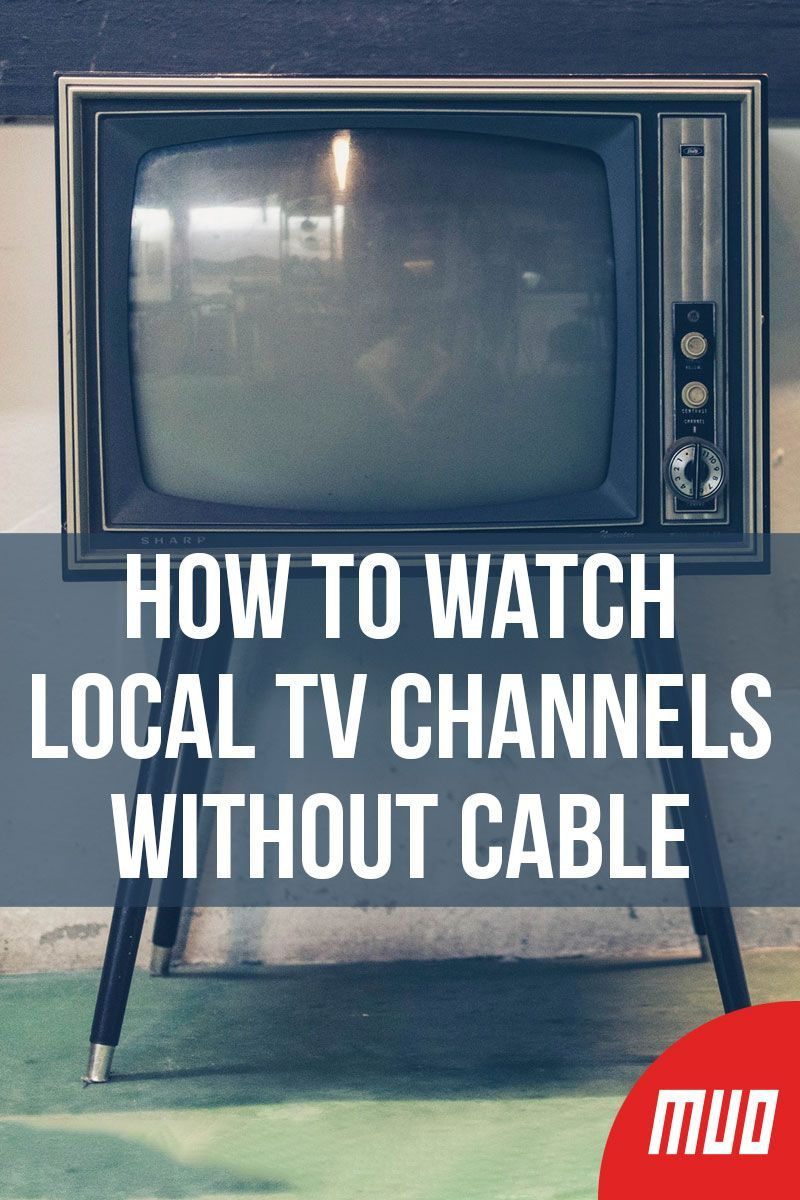 How To Watch Local Tv Channels Without Cable Tv Without Cable Cable Tv Hacks Tv Channels