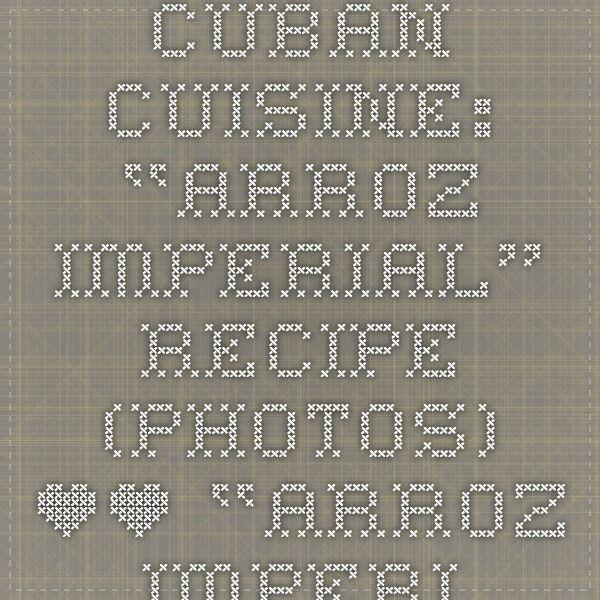 "CUBAN CUISINE: ""Arroz Imperial"" recipe (Photos) ** ""ARROZ IMPERIAL"" CUBANO. | The History, Culture and Legacy of the People of Cuba #historyofcuba CUBAN CUISINE: ""Arroz Imperial"" recipe (Photos) ** ""ARROZ IMPERIAL"" CUBANO. | The History, Culture and Legacy of the People of Cuba #historyofcuba CUBAN CUISINE: ""Arroz Imperial"" recipe (Photos) ** ""ARROZ IMPERIAL"" CUBANO. | The History, Culture and Legacy of the People of Cuba #historyofcuba CUBAN CUISINE: ""Arroz Imperial"" #historyofcuba"