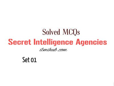 World Secret Intelligence Agencies MCQs with Answers | Multiple