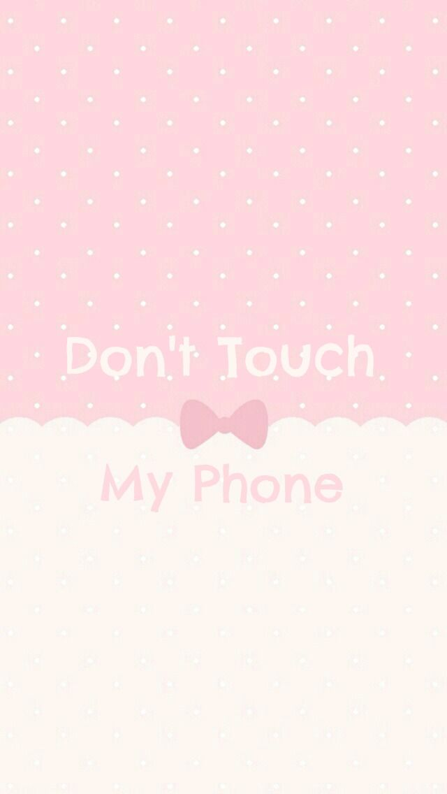 Don T Touch My Phone Unless You Are Chichoo Dont Touch My Phone Wallpapers Touch Me Dont Touch