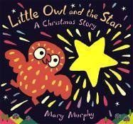 Little Owl and the Star: A Christmas Story by Mary Murphy,http://www.amazon.com/dp/0763622680/ref=cm_sw_r_pi_dp_qhB3sb1NW7CPTE9T