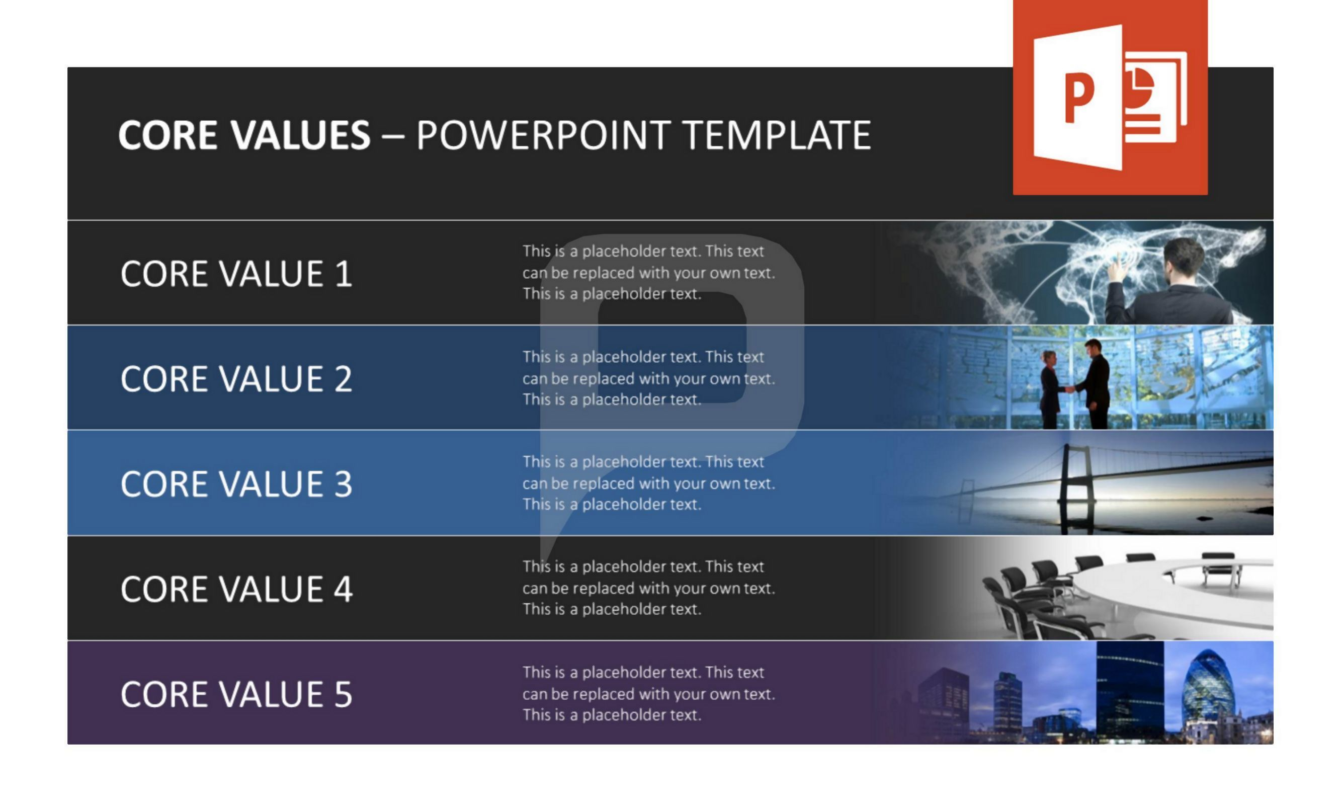 You ought to give a presentation upon your company's core values and you still don't have a clue on how to start? Our modern set of templates will surely help you create your presentation in no time. Download now at http://www.presentationload.com/company-core-value-powerpoint-template.html