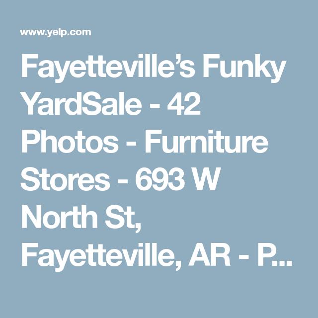 Fayettevilleu0027s Funky YardSale   42 Photos   Furniture Stores   693 W North  St, Fayetteville