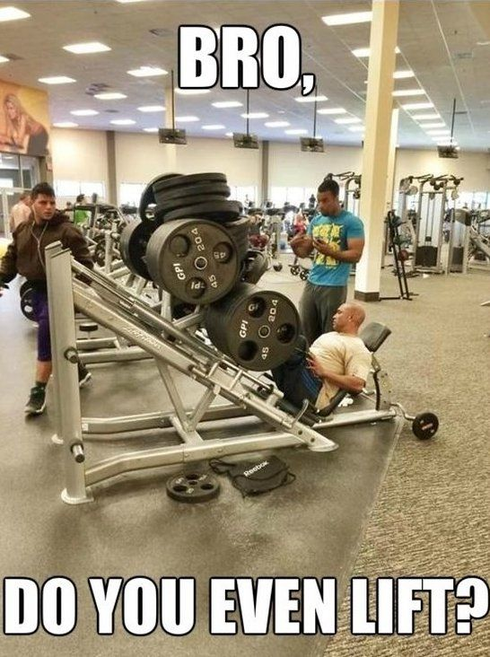 Do You Even Lift Bro Gym Memes Funny Funny Gym Pictures Gym Humor