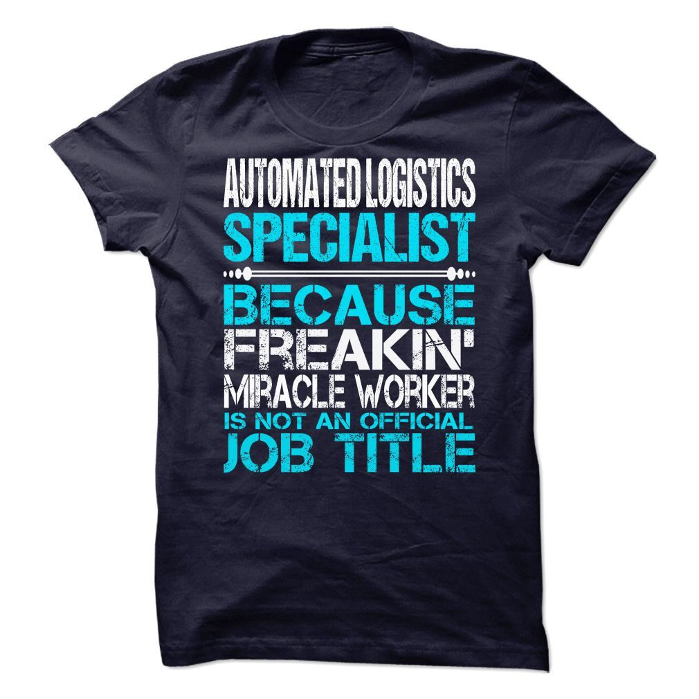 Awesome Tee For Automated Logistics Specialist TShirts Hoodies