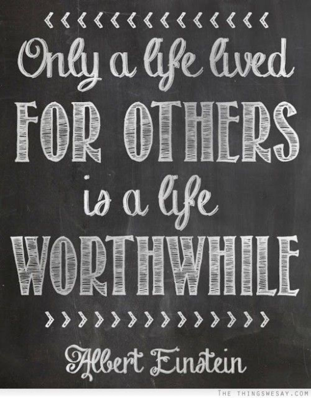 Famous Quotations About Life Only A Life Lived For Others Is A Life Worthwhilealbert